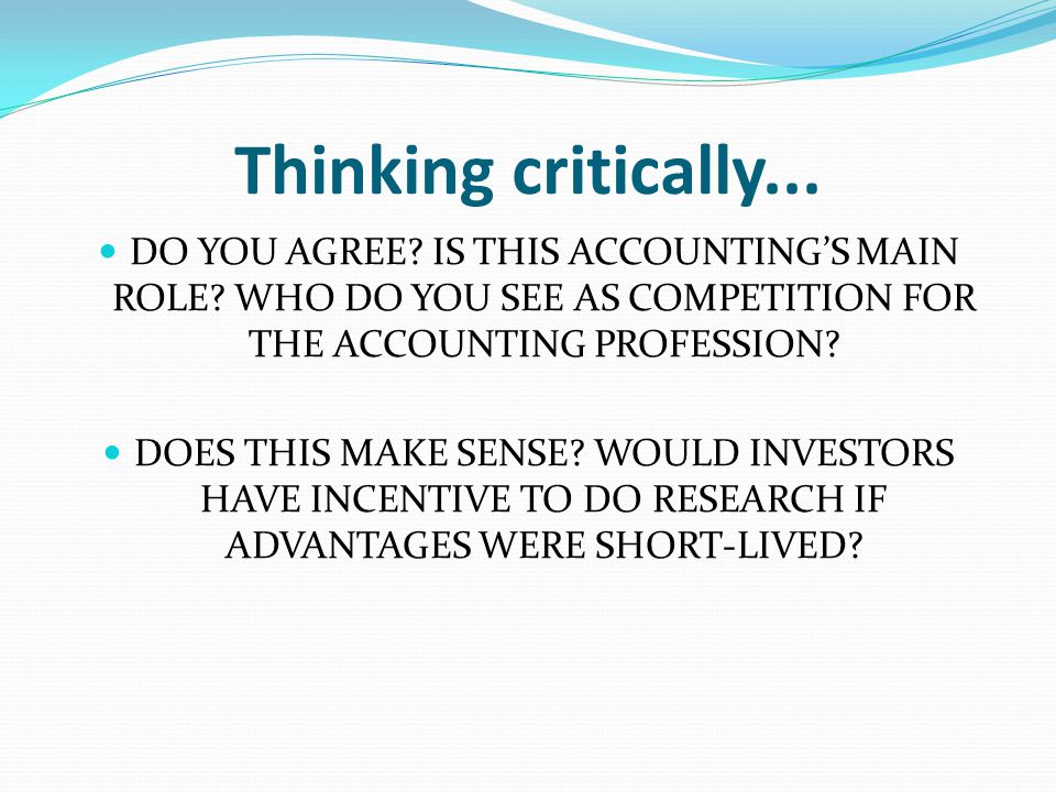 Thinking critically... DO YOU AGREE. IS THIS ACCOUNTING'S MAIN ROLE.