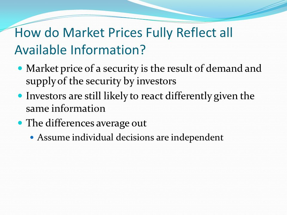 How do Market Prices Fully Reflect all Available Information.