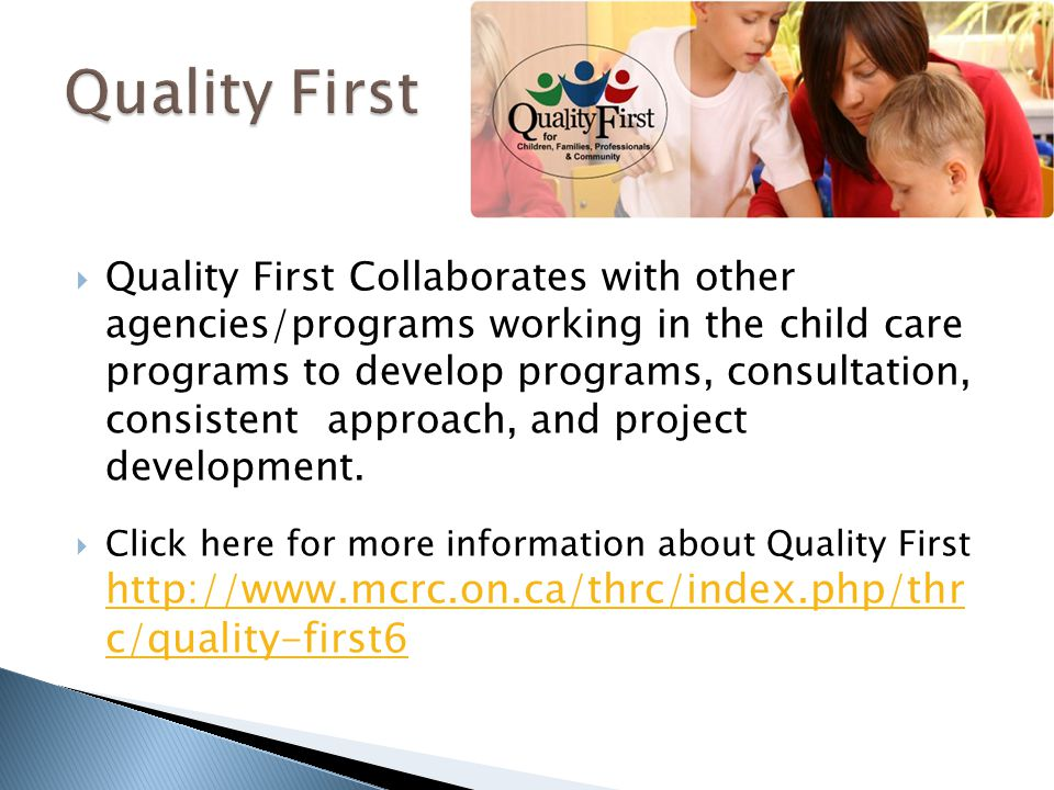  Quality First Collaborates with other agencies/programs working in the child care programs to develop programs, consultation, consistent approach, and project development.