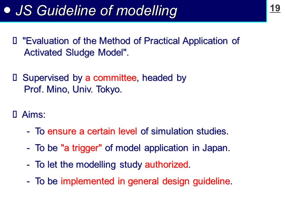 19 ● JS Guideline of modelling Evaluation of the Method of Practical Application of Activated Sludge Model .