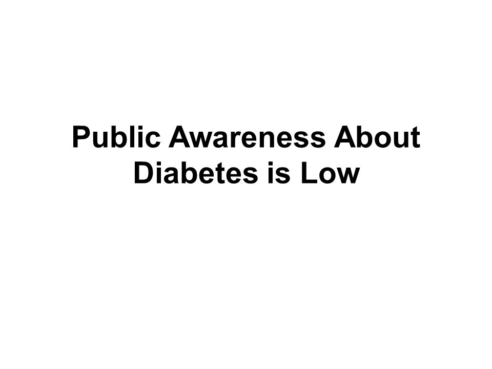 Public Awareness About Diabetes is Low