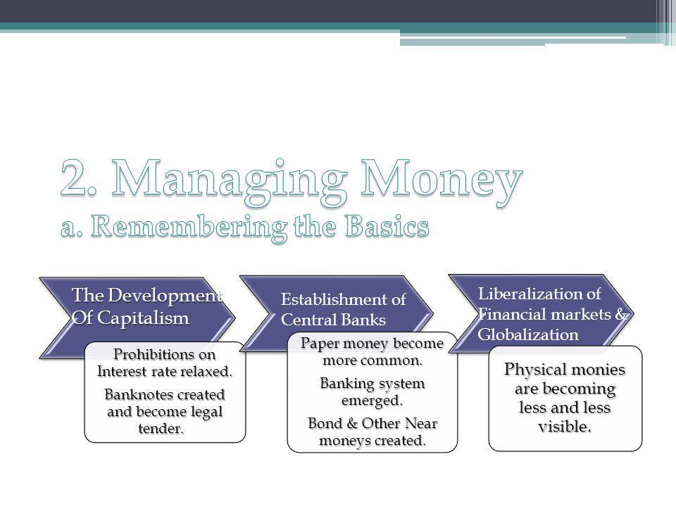 The Development Of Capitalism Establishment of Central Banks Liberalization of Financial markets & Globalization