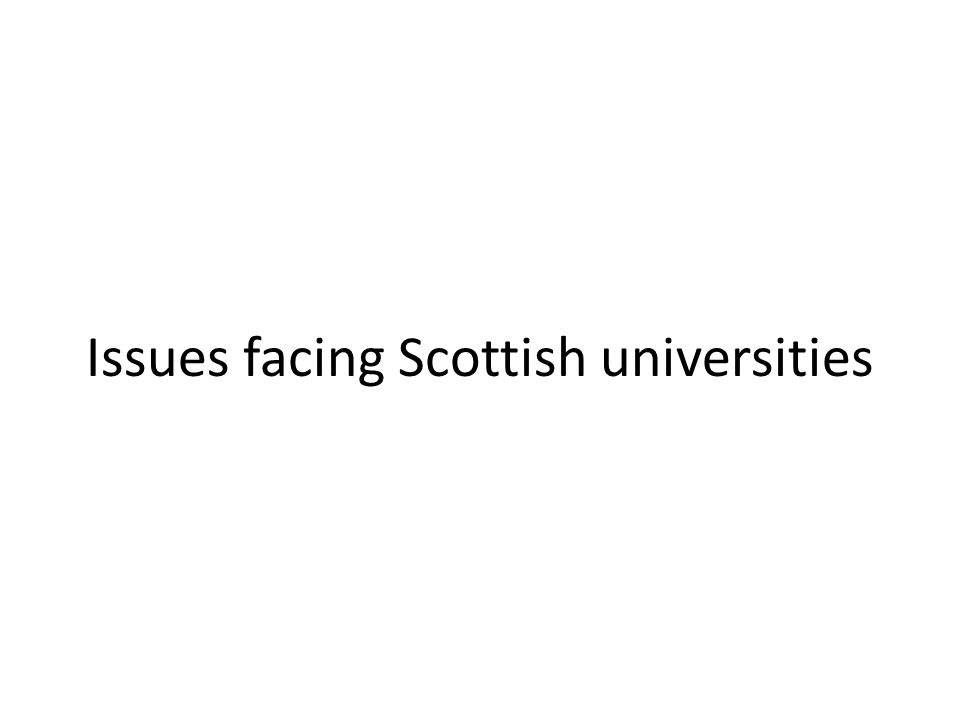 Issues facing Scottish universities