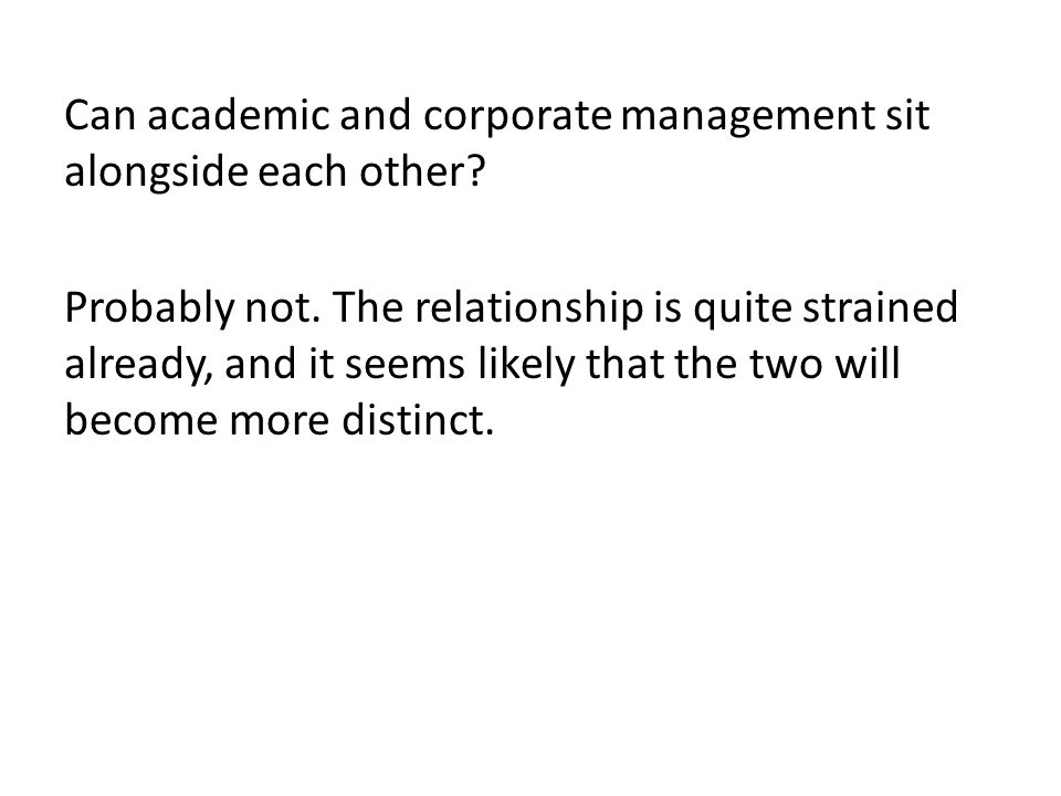 Can academic and corporate management sit alongside each other.