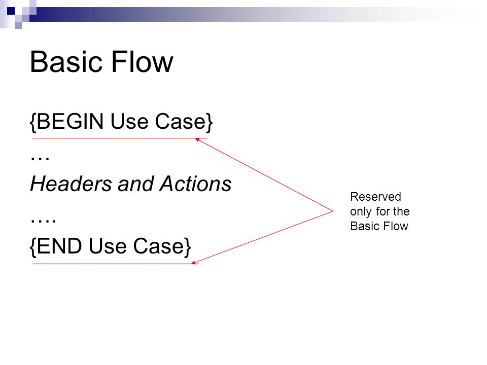 Basic Flow {BEGIN Use Case} … Headers and Actions ….