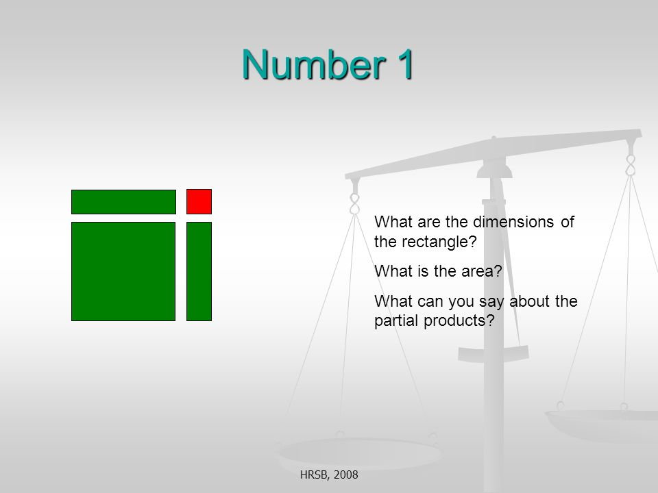 HRSB, 2008 Number 1 What are the dimensions of the rectangle.