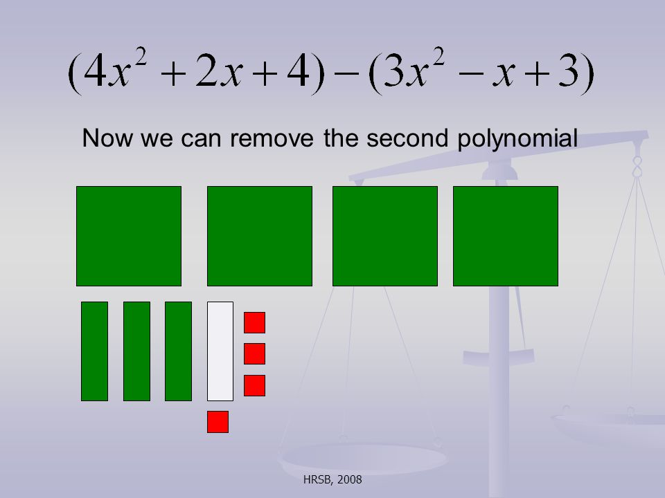 HRSB, 2008 Now we can remove the second polynomial