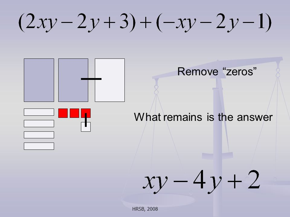 HRSB, 2008 Remove zeros What remains is the answer