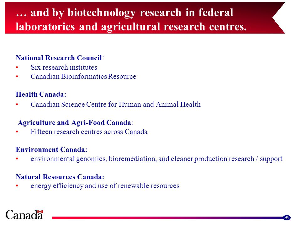 7 … and by biotechnology research in federal laboratories and agricultural research centres.