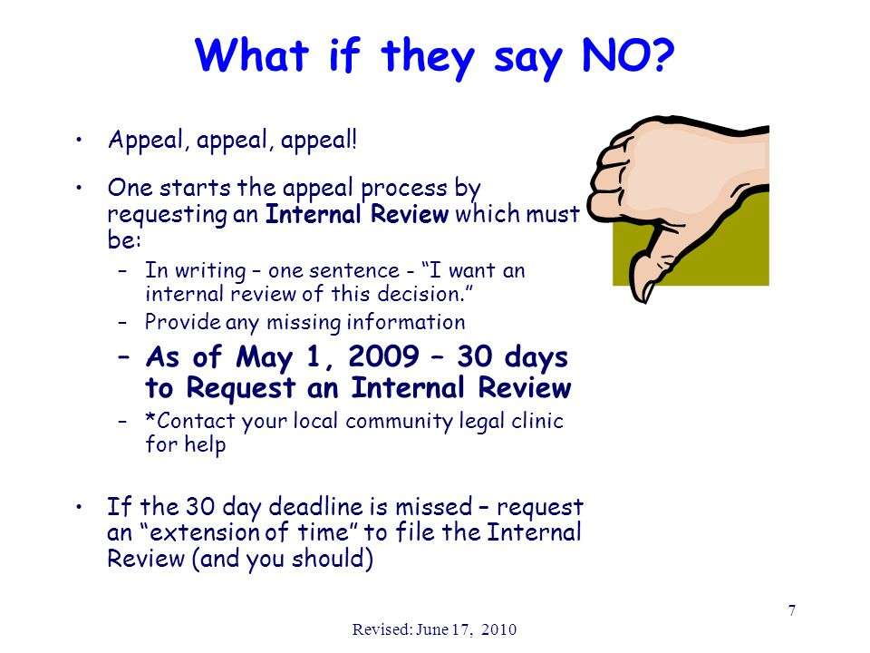 Revised: June 17, 2010 7 What if they say NO. Appeal, appeal, appeal.