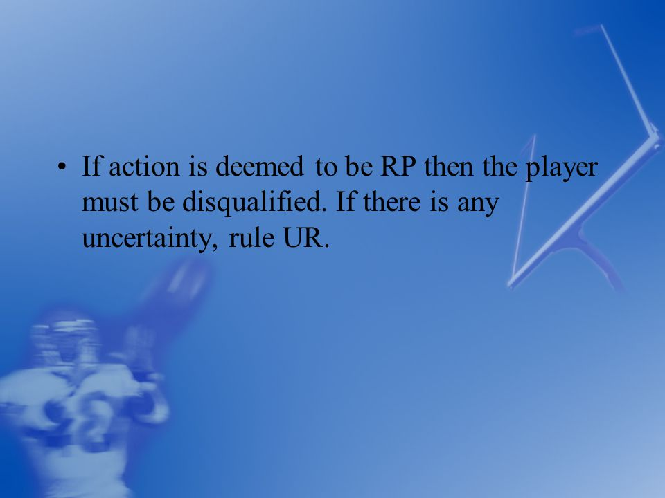 If action is deemed to be RP then the player must be disqualified.