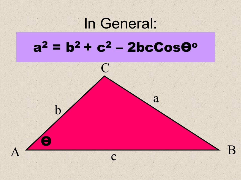 A B O C b c a The Cosine Law can be used to find the length of the opposite side to O In this case, the length of side a