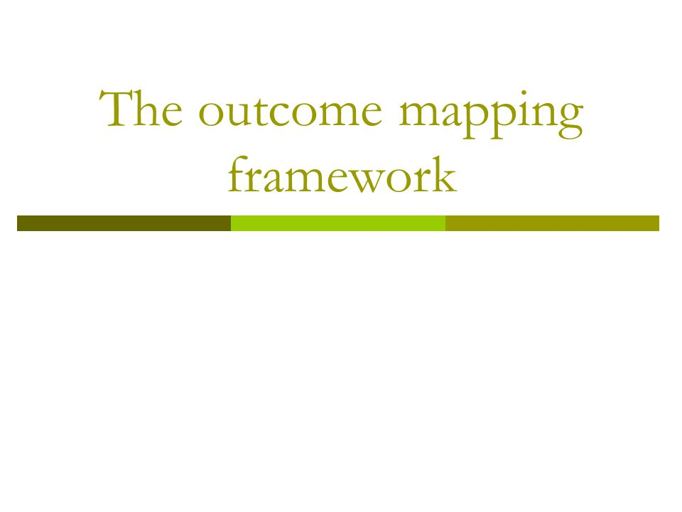 The outcome mapping framework