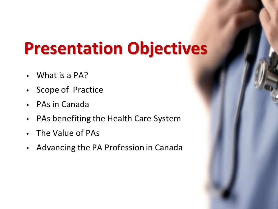 Presentation Objectives What is a PA.