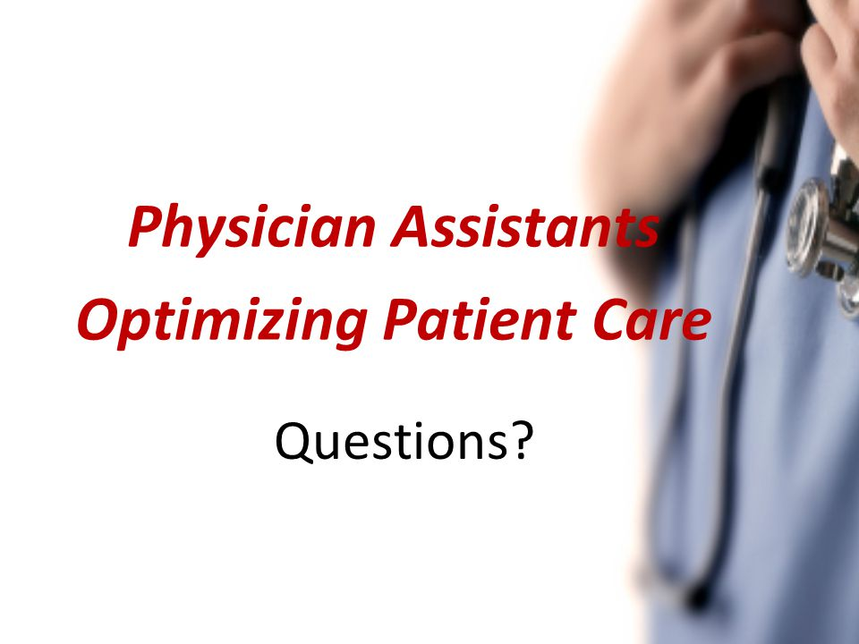 Questions Physician Assistants Optimizing Patient Care