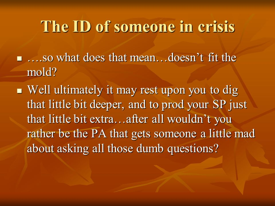 The ID of someone in crisis ….so what does that mean…doesn't fit the mold.