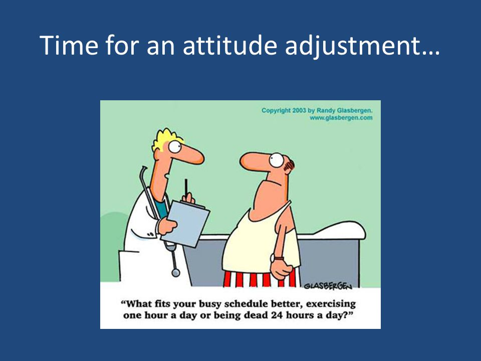 Time for an attitude adjustment…