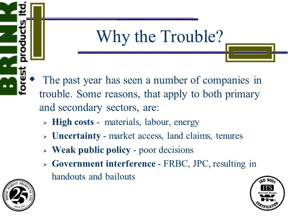 Why the Trouble.  The past year has seen a number of companies in trouble.