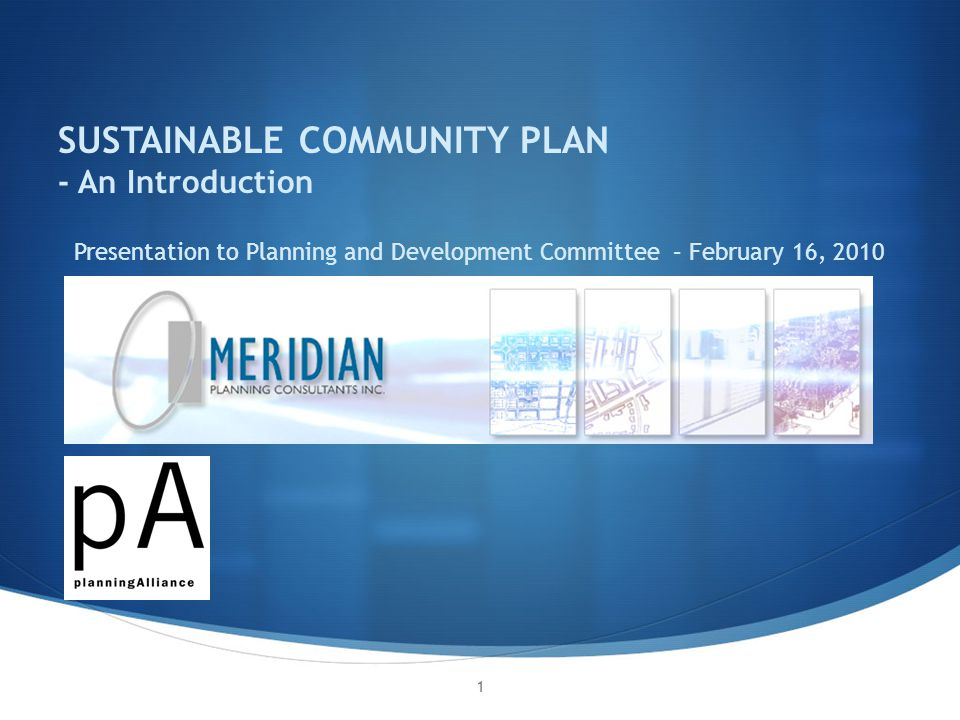 SUSTAINABLE COMMUNITY PLAN - An Introduction Presentation to Planning and Development Committee – February 16,