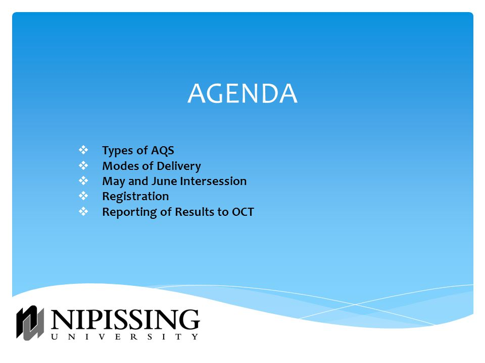 AGENDA  Types of AQS  Modes of Delivery  May and June Intersession  Registration  Reporting of Results to OCT