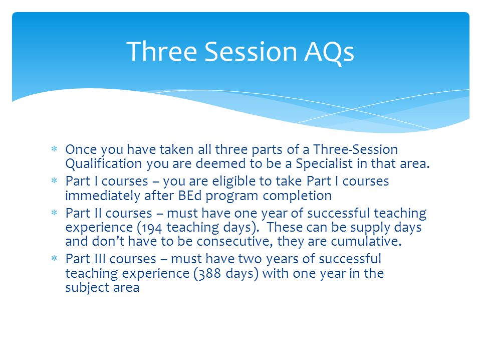  Once you have taken all three parts of a Three-Session Qualification you are deemed to be a Specialist in that area.