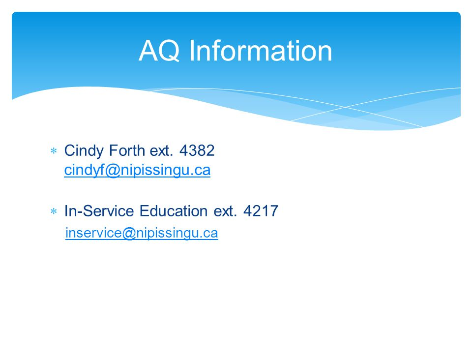  Cindy Forth ext. 4382 cindyf@nipissingu.ca cindyf@nipissingu.ca  In-Service Education ext.