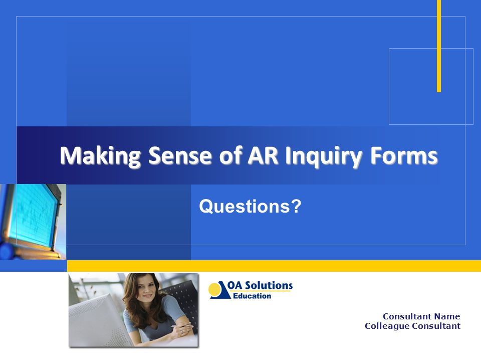 Making Sense of AR Inquiry Forms Questions Consultant Name Colleague Consultant