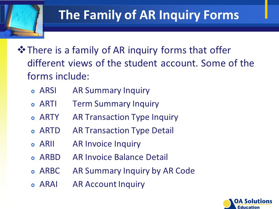 The Family of AR Inquiry Forms  There is a family of AR inquiry forms that offer different views of the student account.