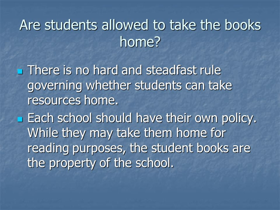 Are students allowed to take the books home.