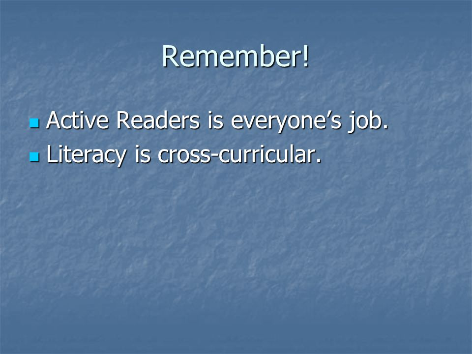 Remember. Active Readers is everyone's job. Active Readers is everyone's job.