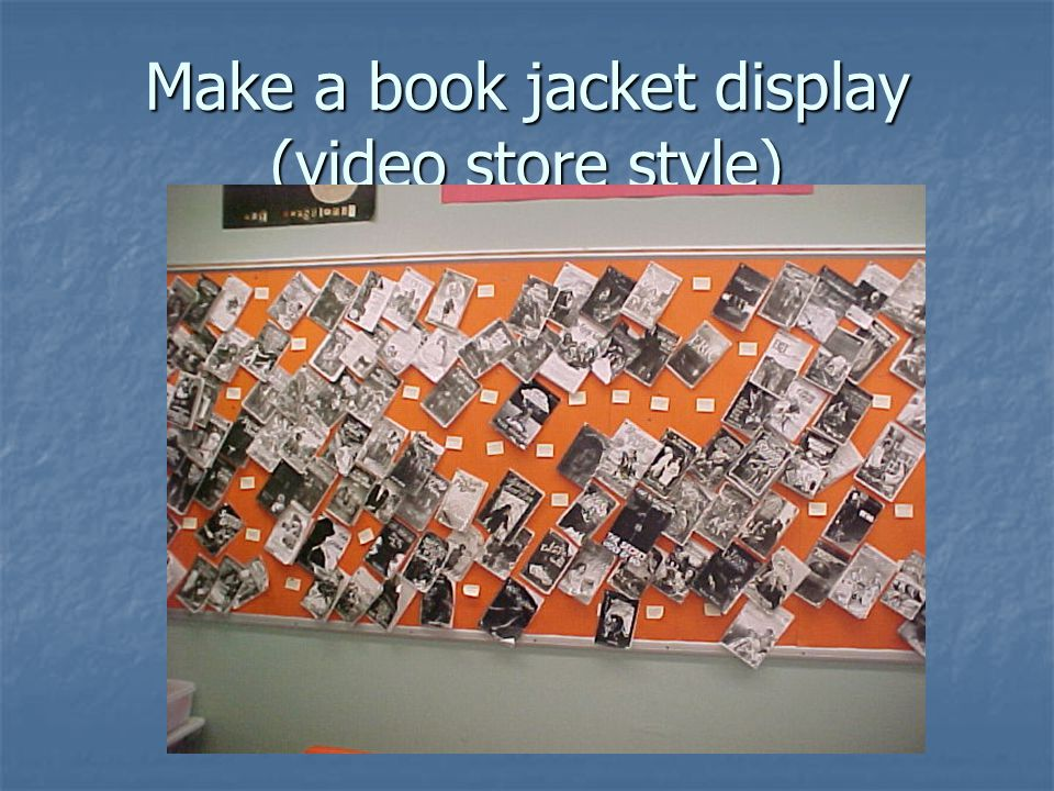 Make a book jacket display (video store style)