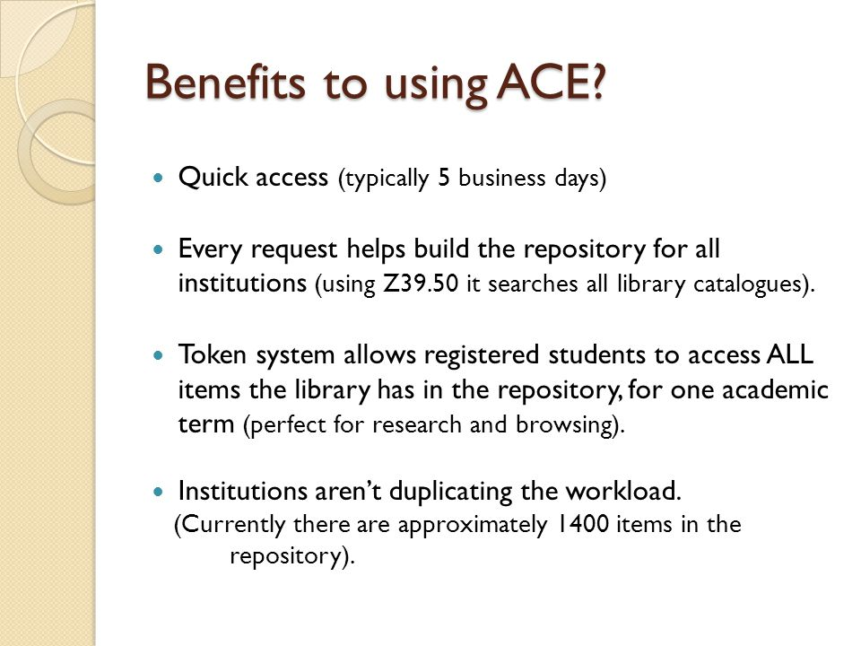 Benefits to using ACE.