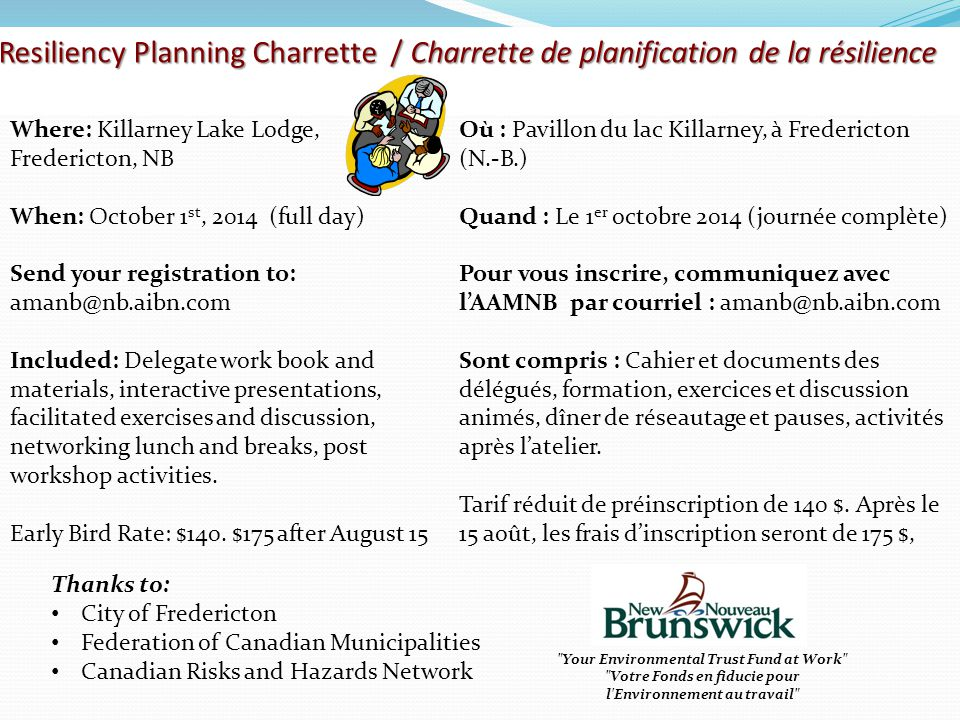 Where: Killarney Lake Lodge, Fredericton, NB When: October 1 st, 2014 (full day) Send your registration to: amanb@nb.aibn.com Included: Delegate work book and materials, interactive presentations, facilitated exercises and discussion, networking lunch and breaks, post workshop activities.