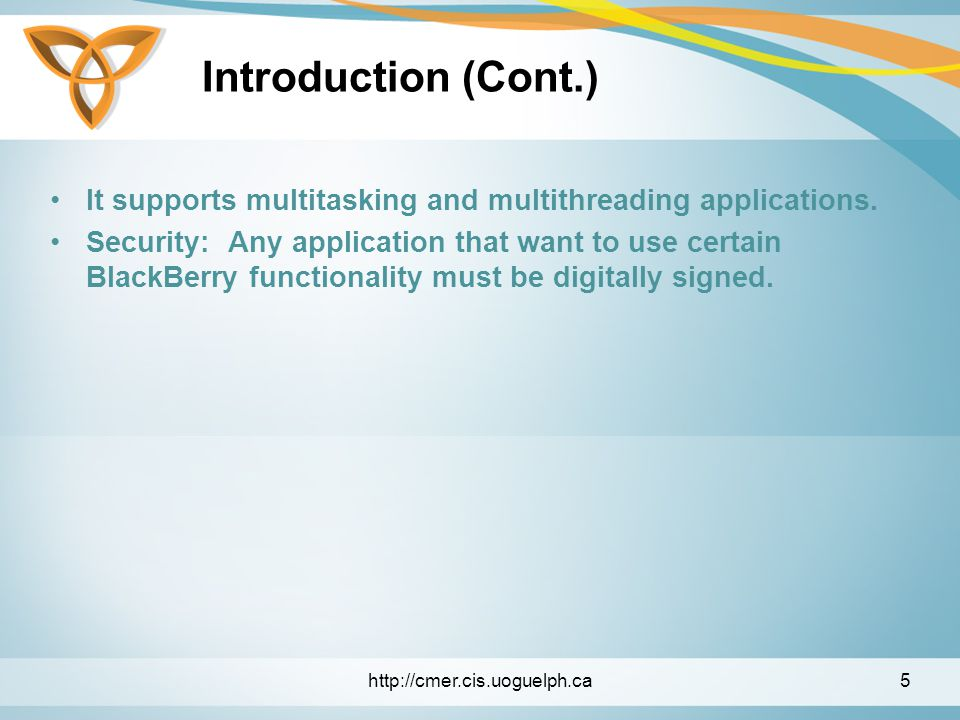 Introduction (Cont.) It supports multitasking and multithreading applications.