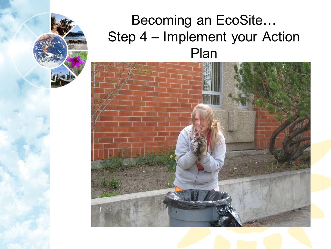 Becoming an EcoSite… Step 4 – Implement your Action Plan