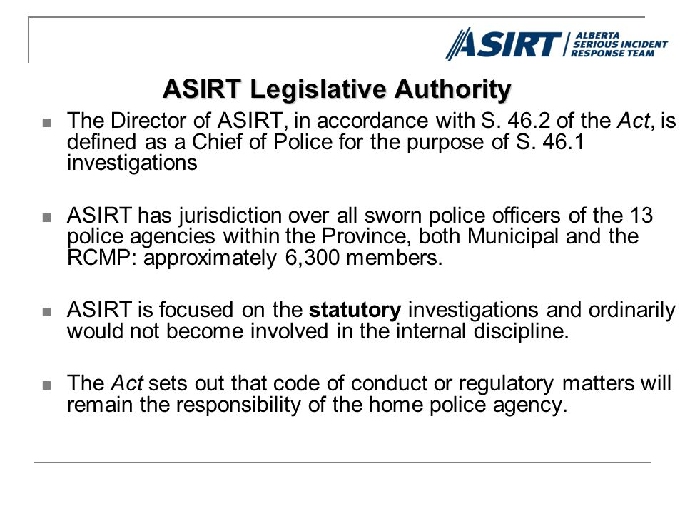 The Director of ASIRT, in accordance with S.
