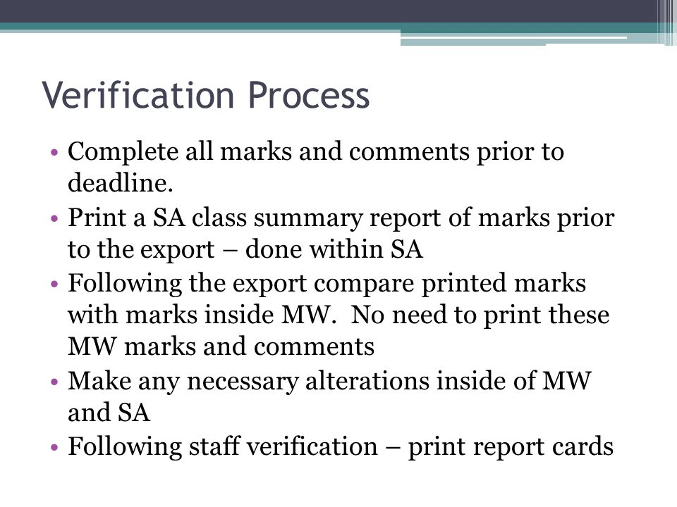 Verification Process Complete all marks and comments prior to deadline.