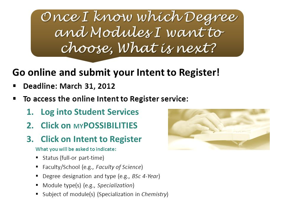Go online and submit your Intent to Register.