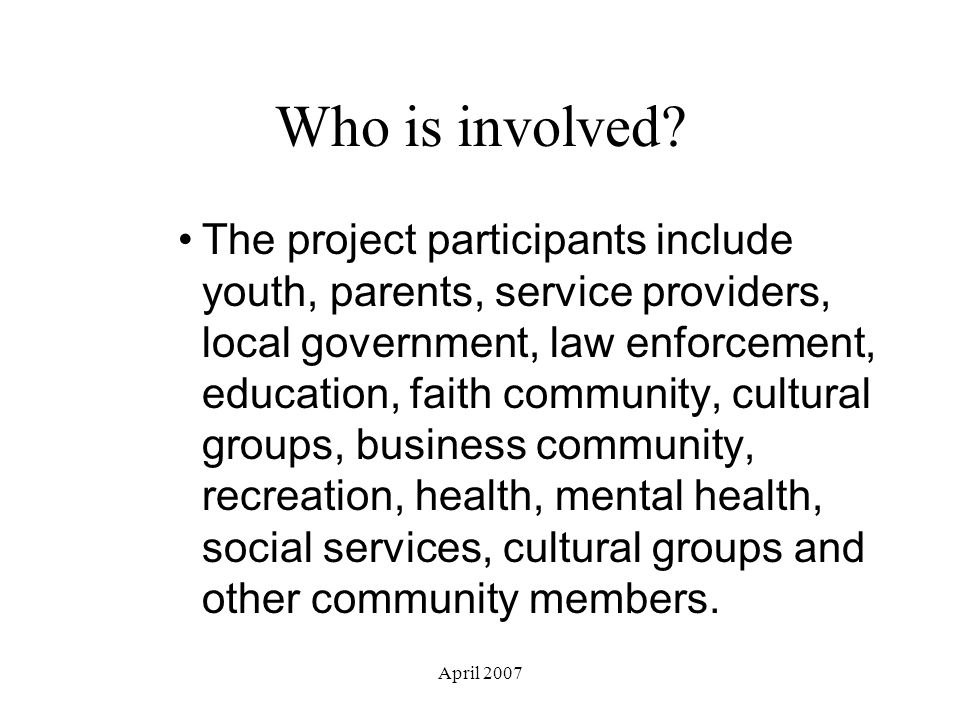 April 2007 Who is involved.