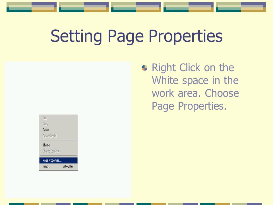 Setting Page Properties Right Click on the White space in the work area. Choose Page Properties.