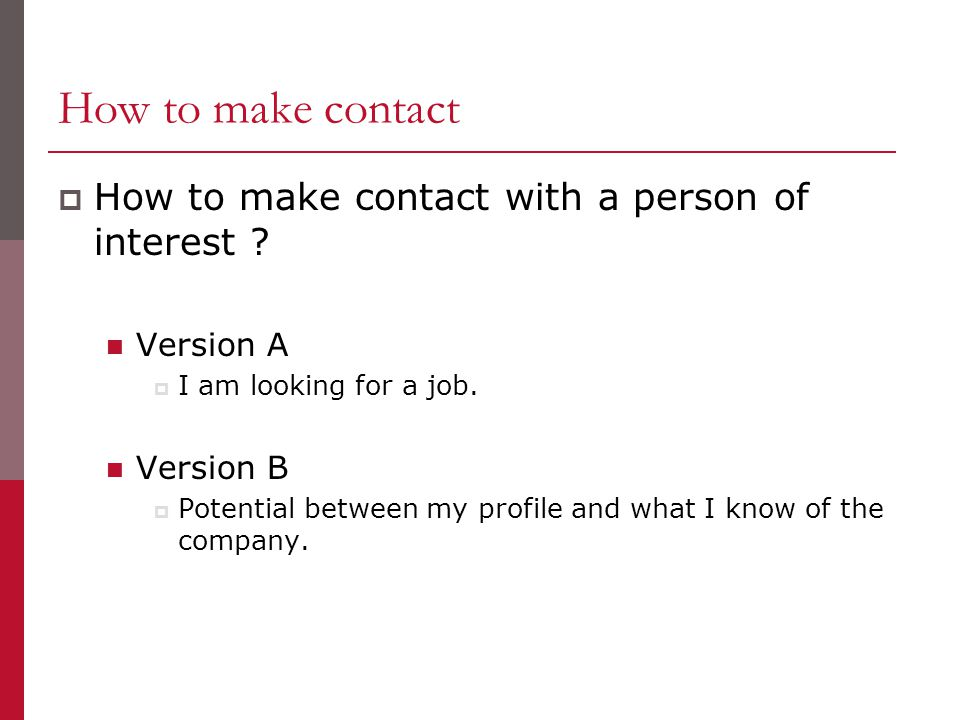 How to make contact  How to make contact with a person of interest .