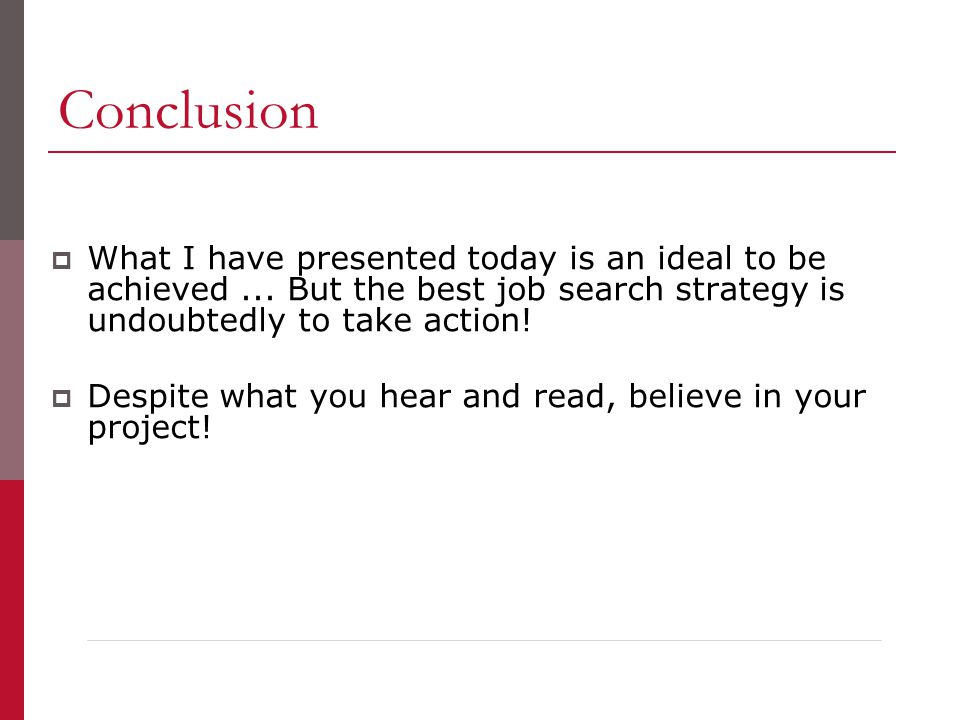 Conclusion  What I have presented today is an ideal to be achieved...