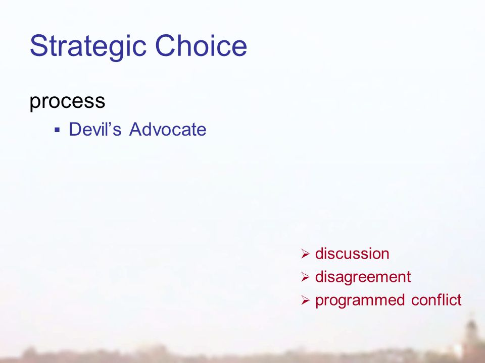 Strategic Choice process  Devil's Advocate  discussion  disagreement  programmed conflict