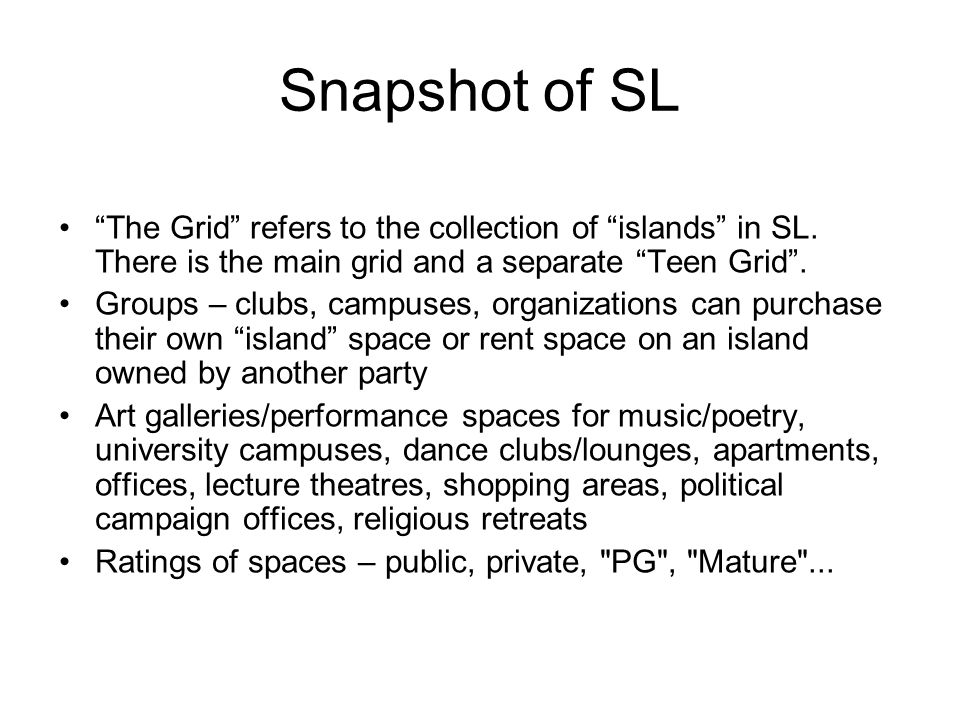 Snapshot of SL The Grid refers to the collection of islands in SL.