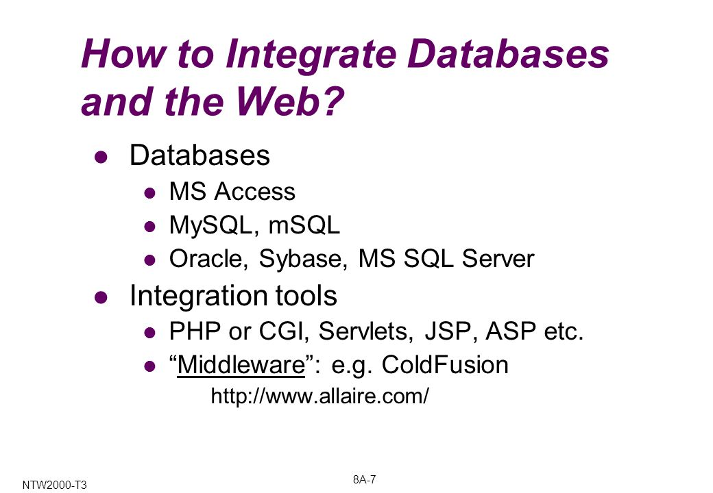 8A-7 NTW2000-T3 How to Integrate Databases and the Web.