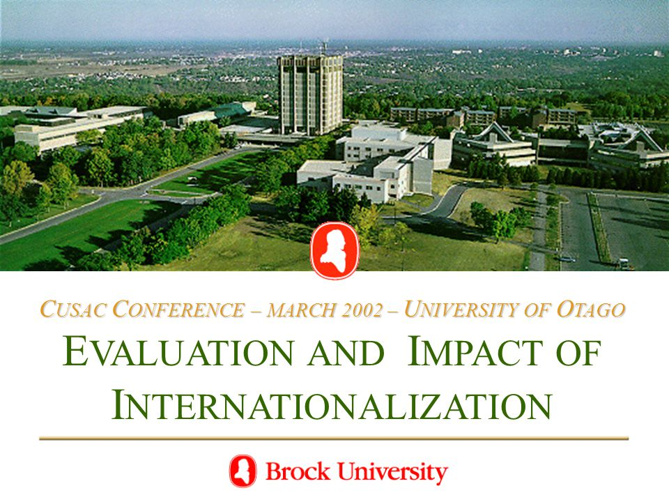 C USAC C ONFERENCE – MARCH 2002 – U NIVERSITY OF O TAGO E VALUATION AND I MPACT OF I NTERNATIONALIZATION