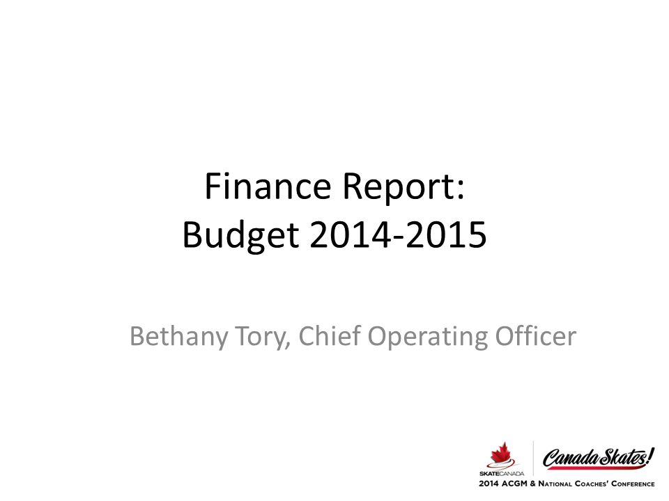 Finance Report: Budget 2014-2015 Bethany Tory, Chief Operating Officer