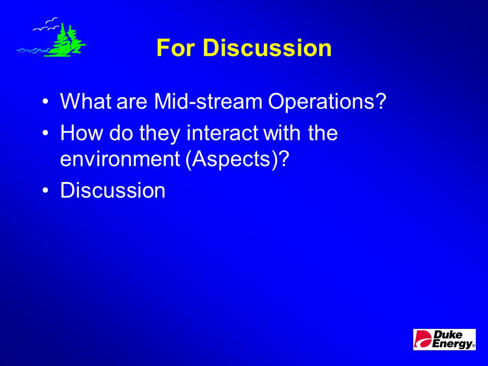 Environmental Aspects of Natural Gas Mid-stream Operations (an overview) June 2004 Presentation by Bruce Kosugi OGC SCEK Fund Workshop June 10, 2004