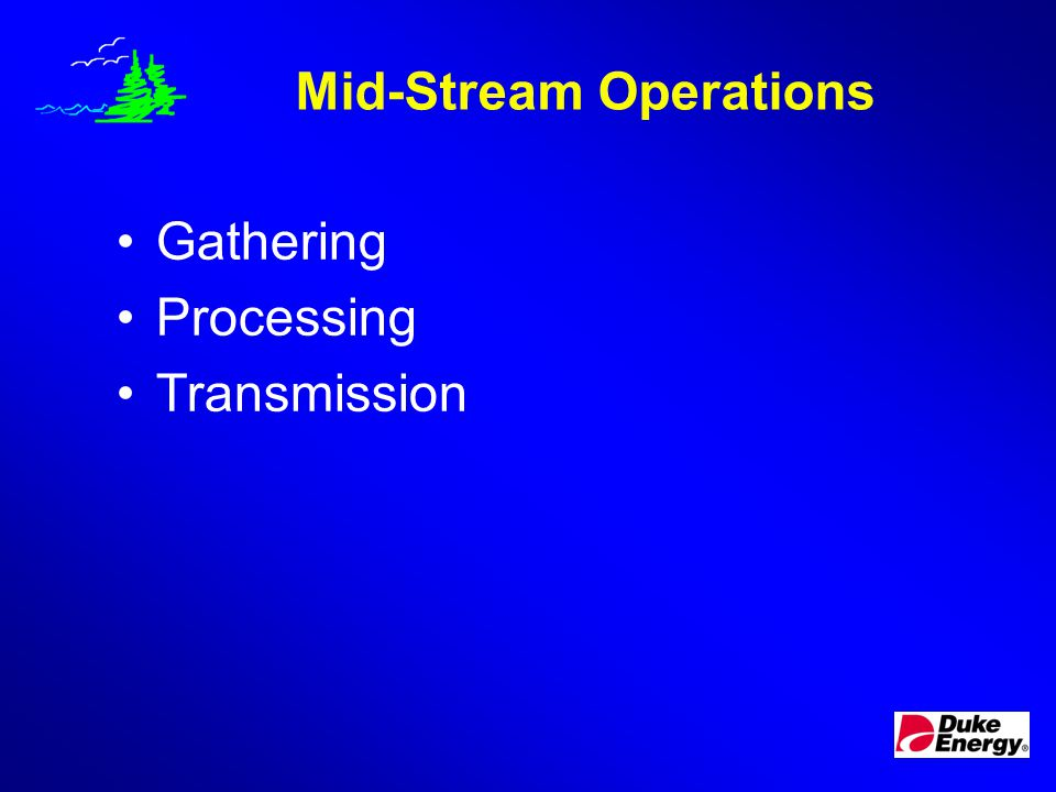 For Discussion What are Mid-stream Operations. How do they interact with the environment (Aspects).