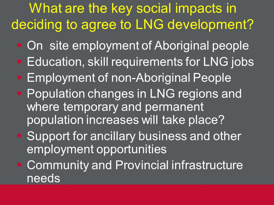 What are the key social impacts in deciding to agree to LNG development.